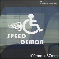 1 x Funny Joke-Speed Demon-WINDOW-Disabled Car,Van,Truck,Vehicle-Speeding,Disabled,Disability-Self Adhesive Vinyl