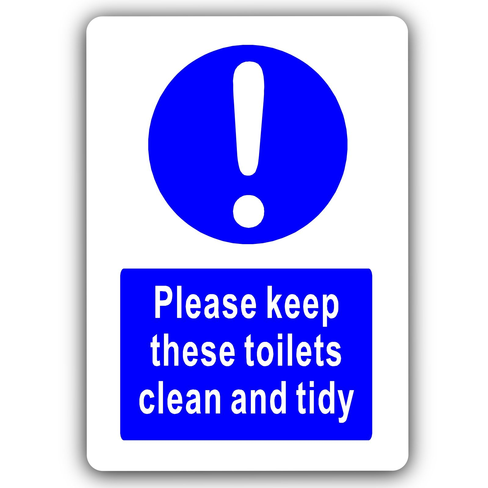 Please Keep These Toilets Clean & Tidy-Aluminium Metal Sign